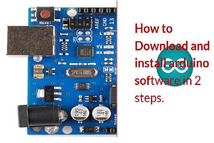 Arduino Software- Download and Installation in 2 simple steps