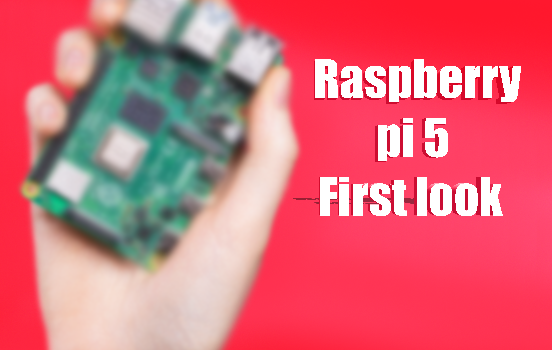 raspberry pi 5 first look