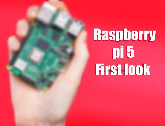raspberry pi 5 first look