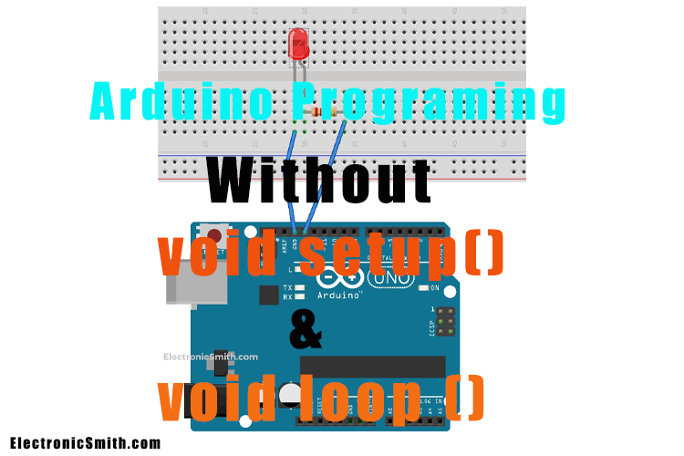 How to Code Arduino Blink Code Without Setup() and Loop() Functions