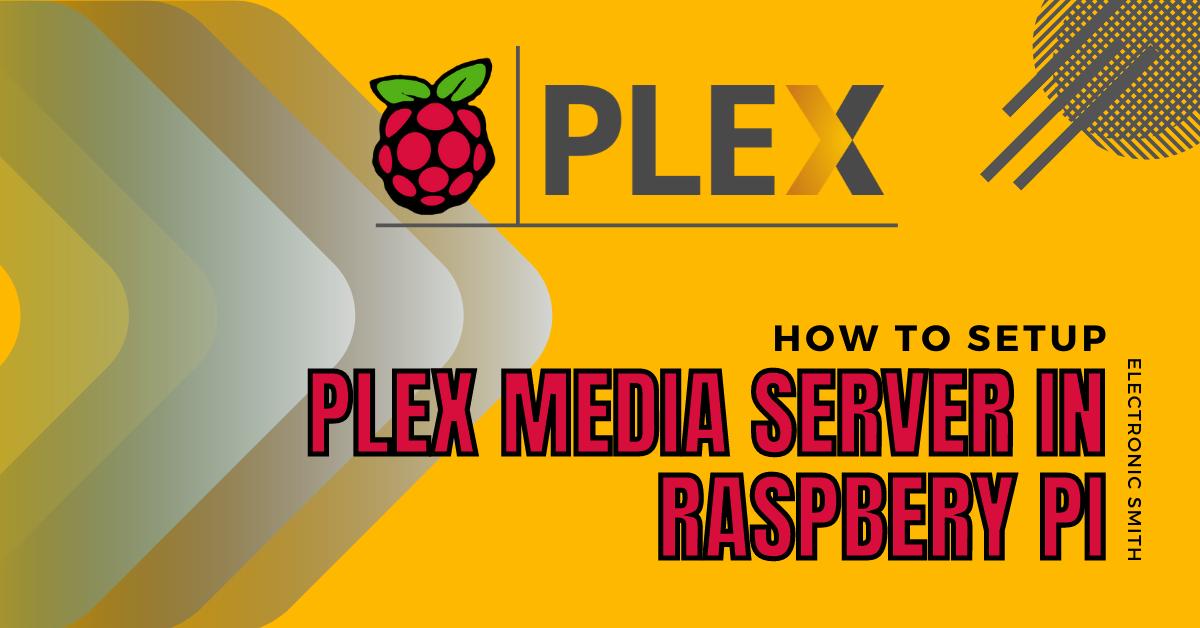 How to Setup Raspberry Pi Plex Server